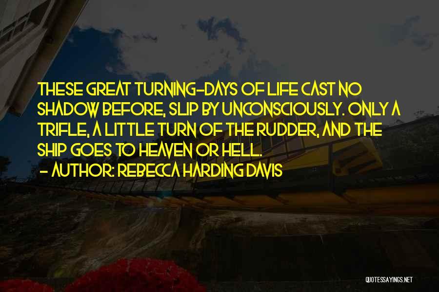 Rebecca Harding Davis Quotes 2004248