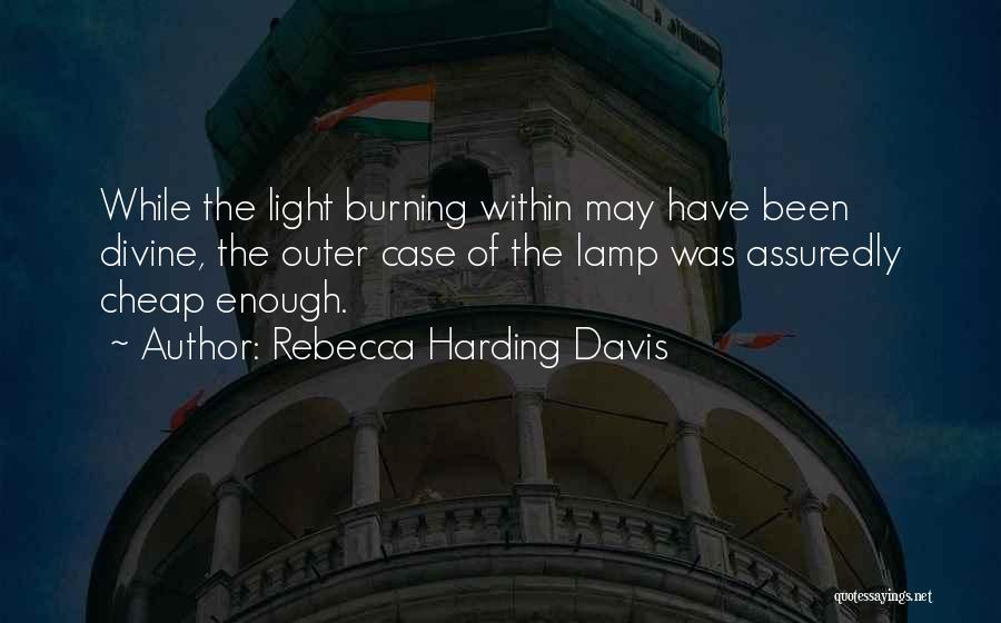 Rebecca Harding Davis Quotes 2187503