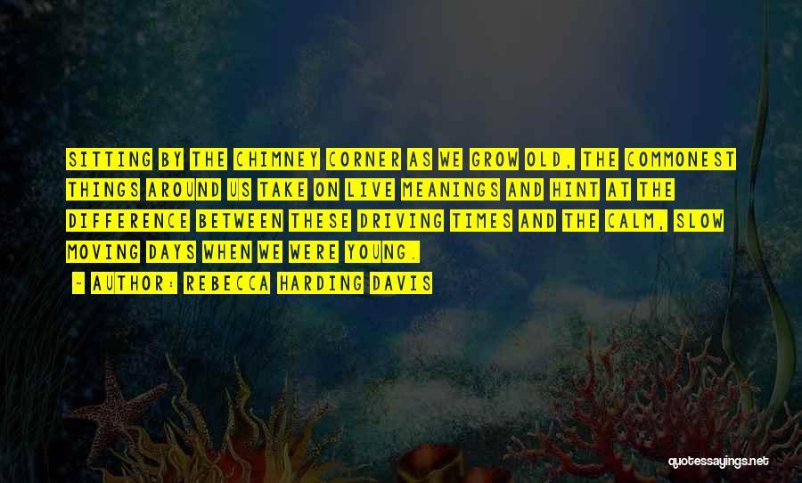 Rebecca Harding Davis Quotes 2216530