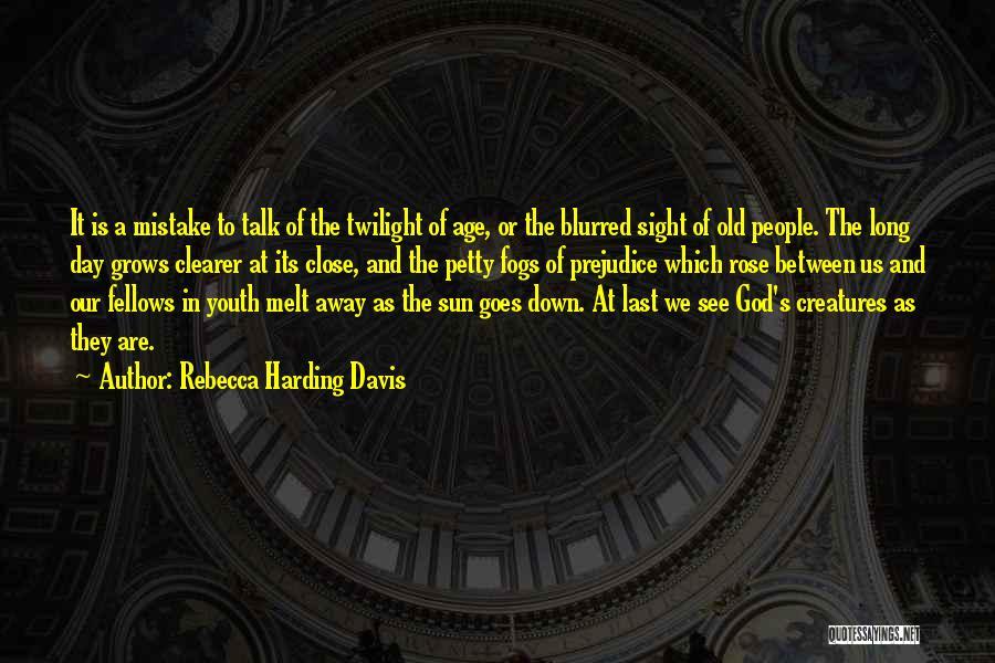 Rebecca Harding Davis Quotes 969916