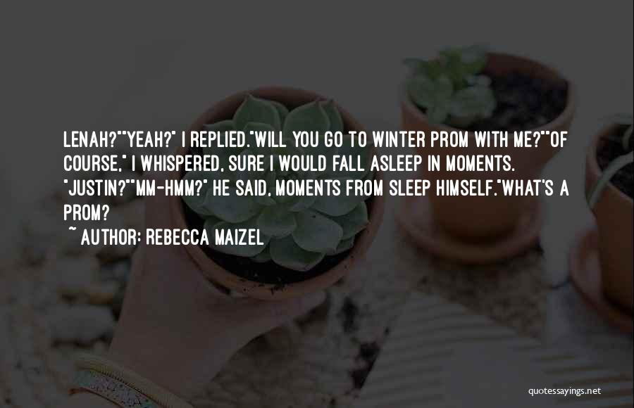 Rebecca Maizel Quotes 1411858