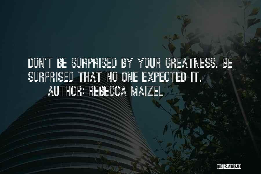 Rebecca Maizel Quotes 148926
