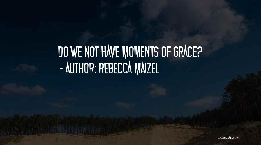 Rebecca Maizel Quotes 1663834