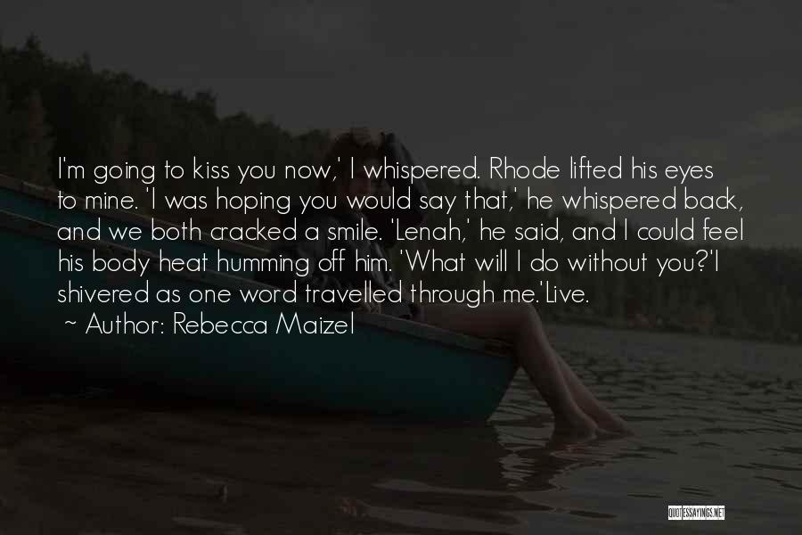 Rebecca Maizel Quotes 1790704