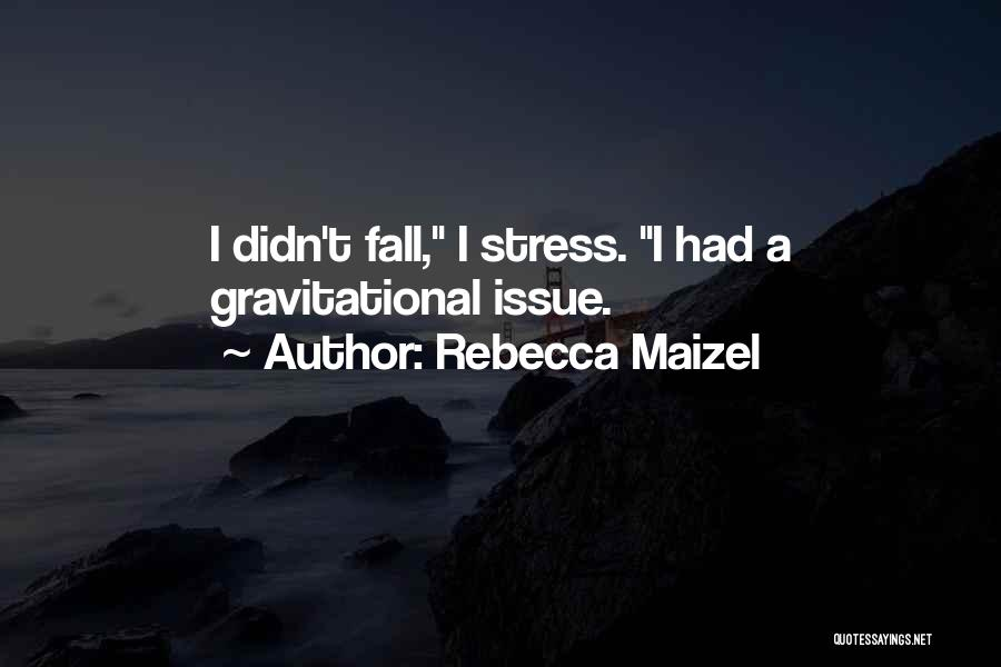 Rebecca Maizel Quotes 1819898