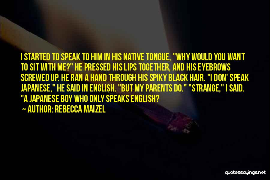 Rebecca Maizel Quotes 2189285