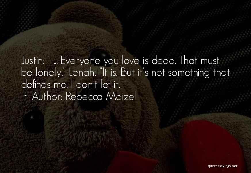 Rebecca Maizel Quotes 2206084