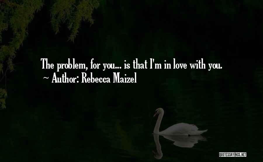 Rebecca Maizel Quotes 923112