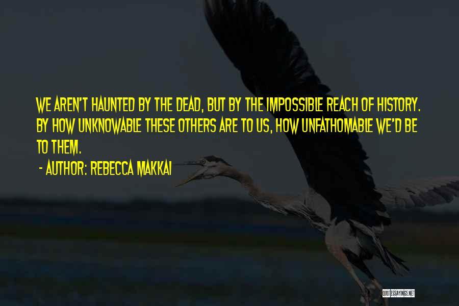 Rebecca Makkai Quotes 1185912
