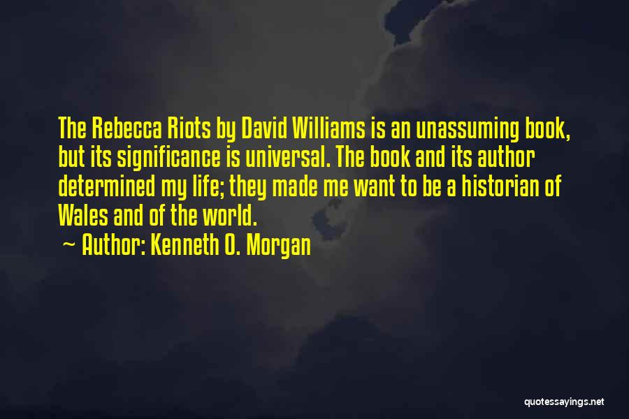 Rebecca Riots Quotes By Kenneth O. Morgan