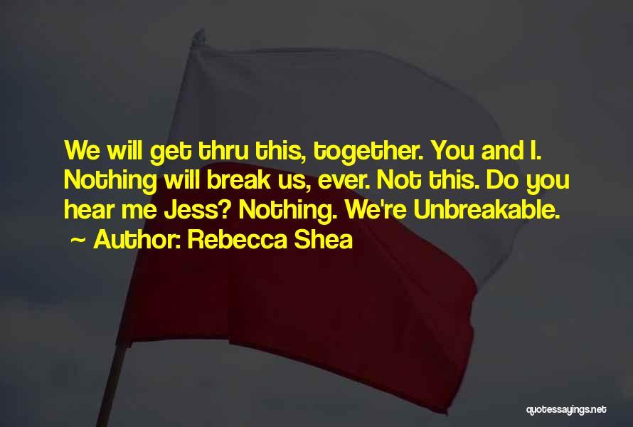 Rebecca Shea Quotes 1440296