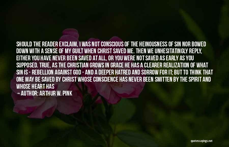 Rebellion Against God Quotes By Arthur W. Pink
