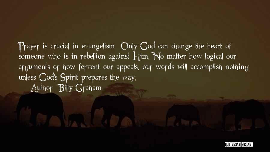 Rebellion Against God Quotes By Billy Graham