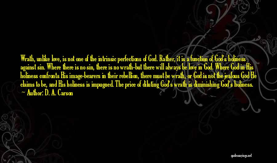 Rebellion Against God Quotes By D. A. Carson
