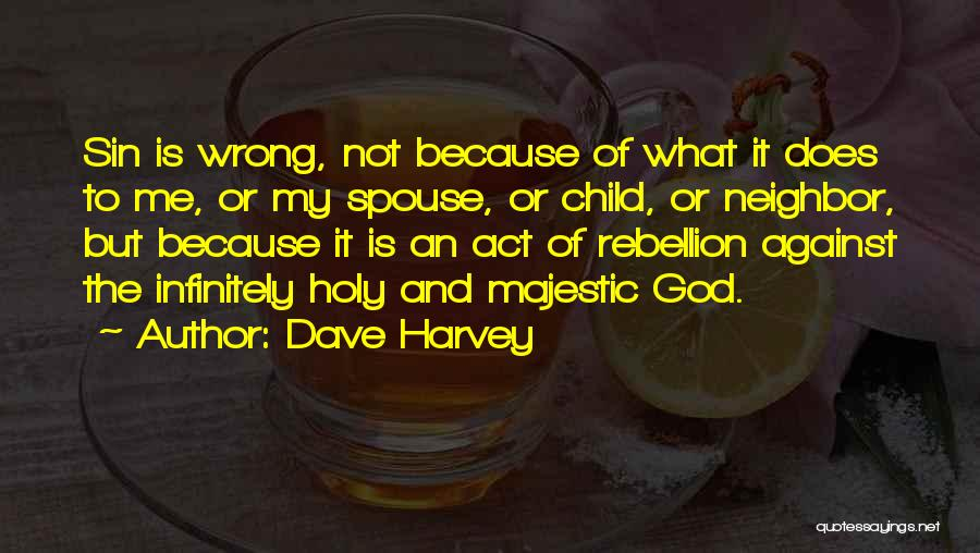 Rebellion Against God Quotes By Dave Harvey