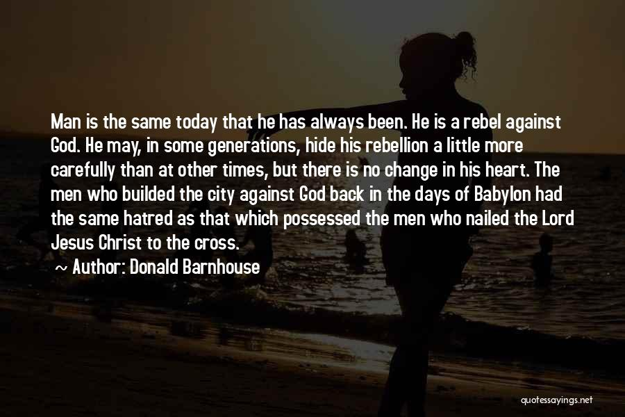Rebellion Against God Quotes By Donald Barnhouse