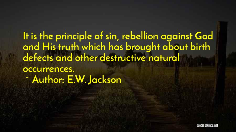 Rebellion Against God Quotes By E.W. Jackson