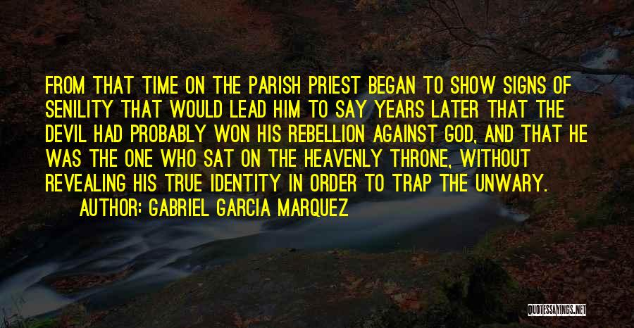 Rebellion Against God Quotes By Gabriel Garcia Marquez