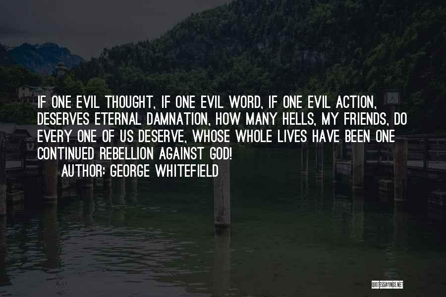 Rebellion Against God Quotes By George Whitefield
