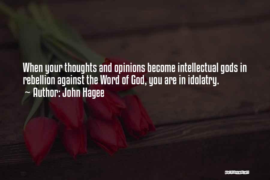 Rebellion Against God Quotes By John Hagee