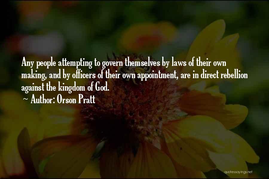 Rebellion Against God Quotes By Orson Pratt