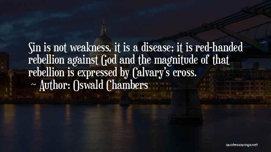 Rebellion Against God Quotes By Oswald Chambers