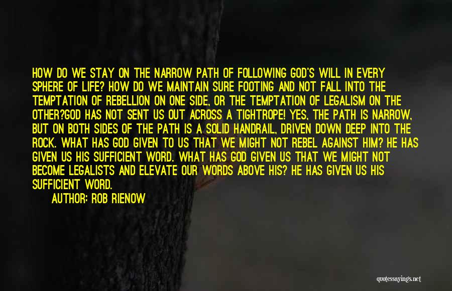 Rebellion Against God Quotes By Rob Rienow