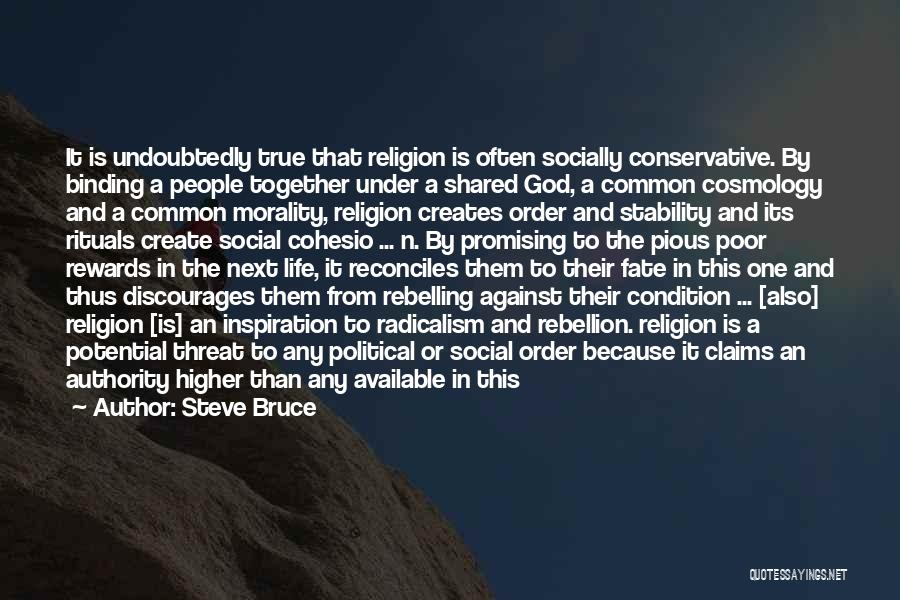 Rebellion Against God Quotes By Steve Bruce