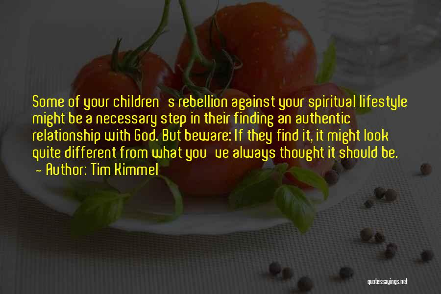 Rebellion Against God Quotes By Tim Kimmel
