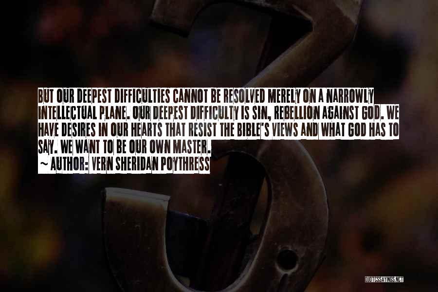 Rebellion Against God Quotes By Vern Sheridan Poythress