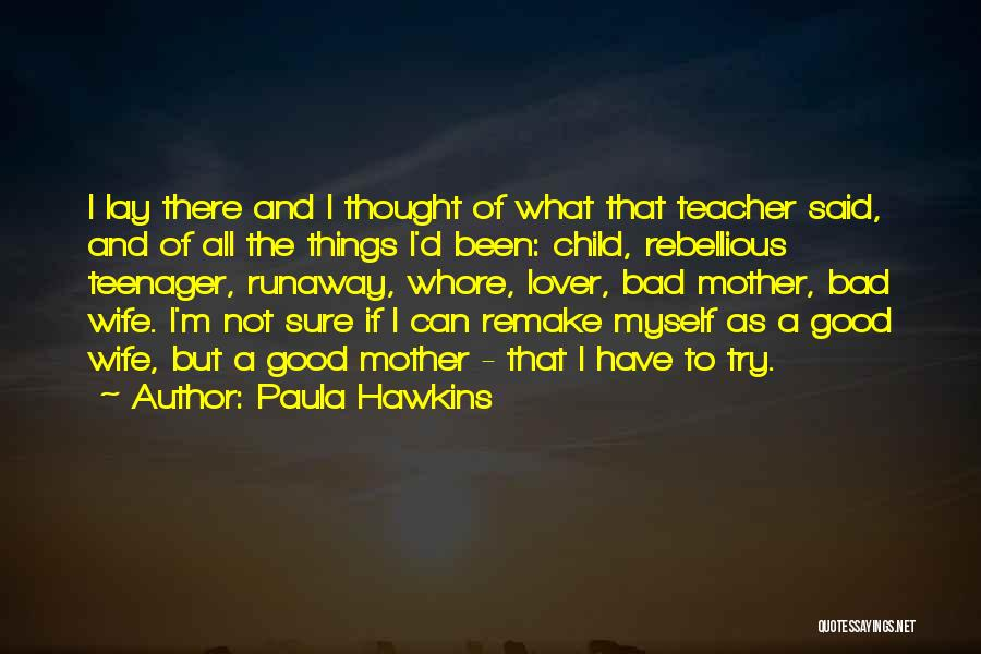 Top 12 Quotes & Sayings About Rebellious Teenager