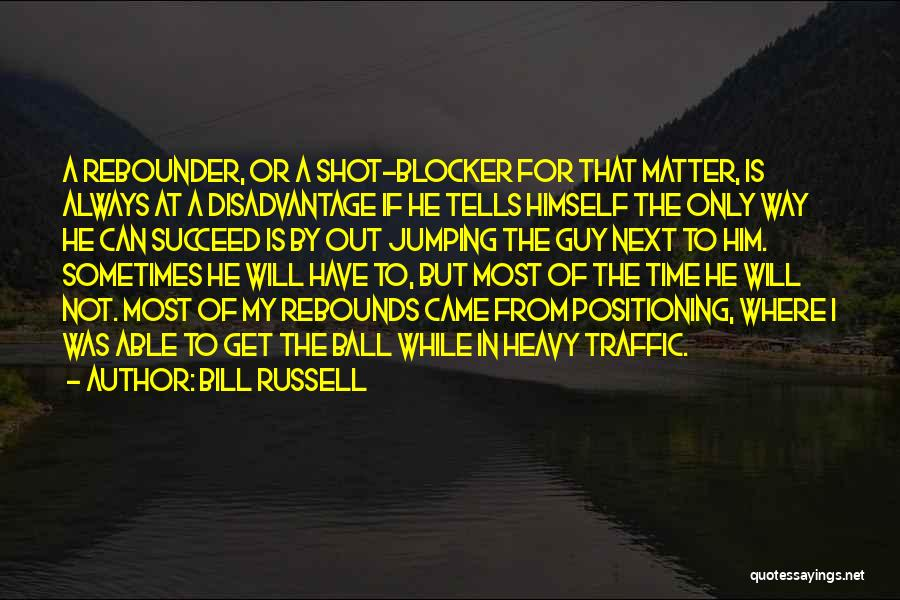 Rebounds Quotes By Bill Russell
