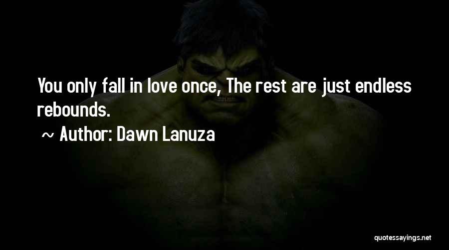 Rebounds Quotes By Dawn Lanuza