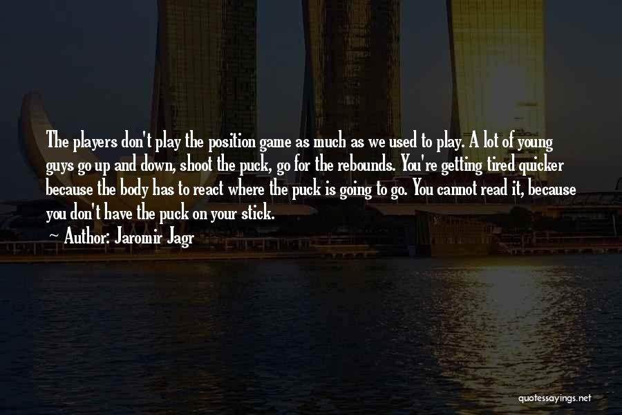 Rebounds Quotes By Jaromir Jagr