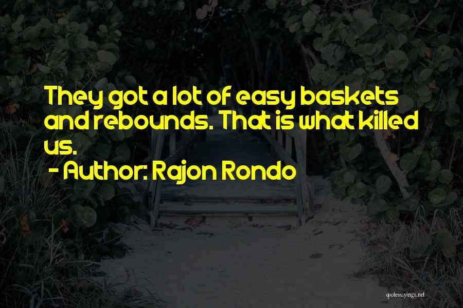 Rebounds Quotes By Rajon Rondo