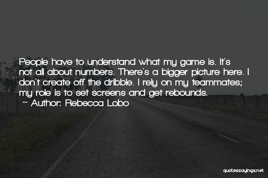 Rebounds Quotes By Rebecca Lobo