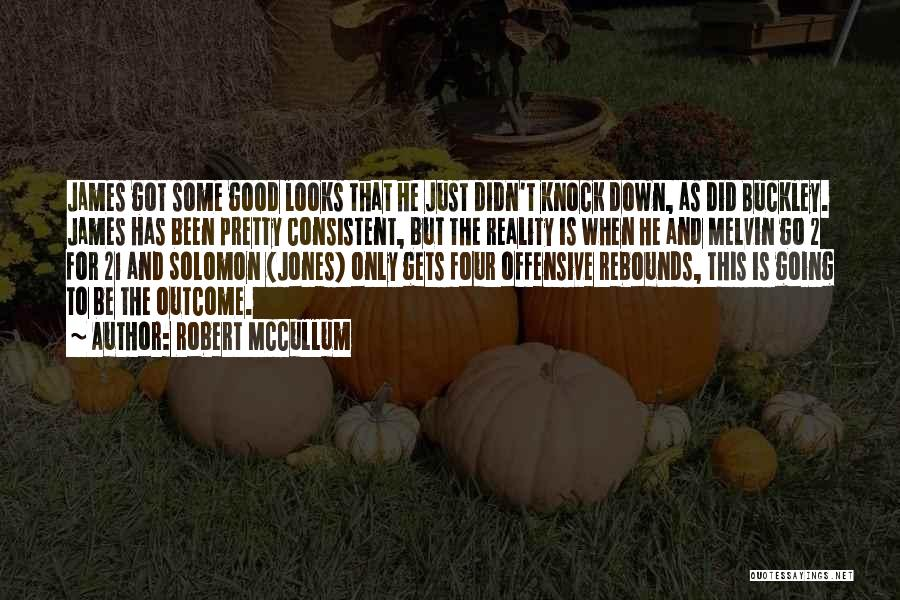 Rebounds Quotes By Robert McCullum