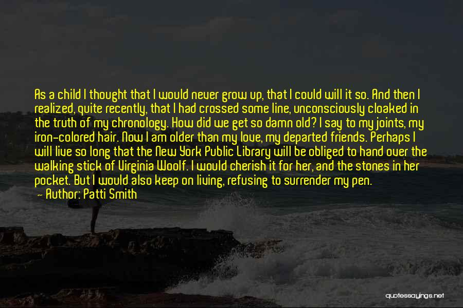 Recently Departed Quotes By Patti Smith