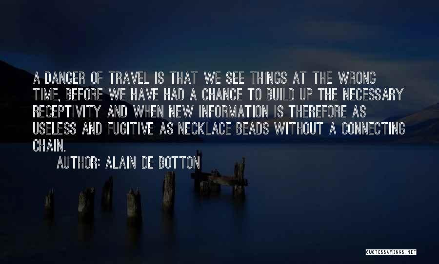 Receptivity Quotes By Alain De Botton