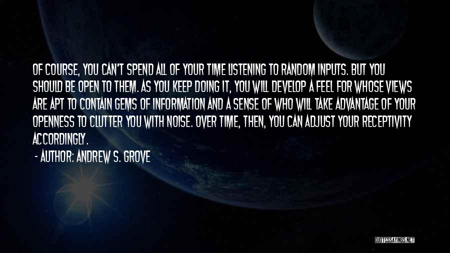 Receptivity Quotes By Andrew S. Grove