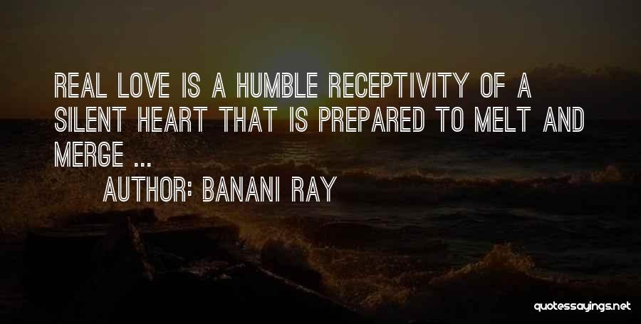 Receptivity Quotes By Banani Ray