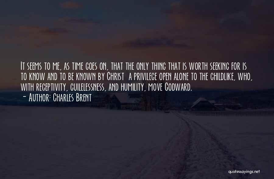 Receptivity Quotes By Charles Brent