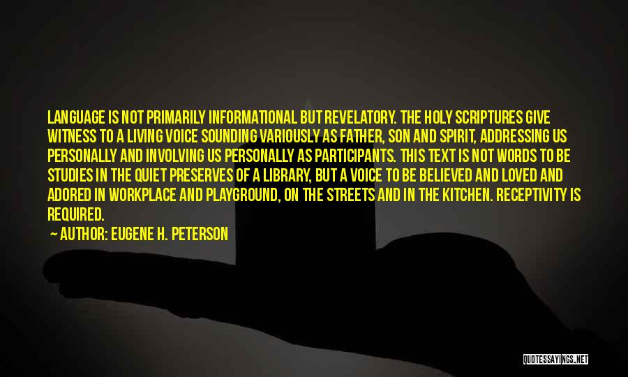 Receptivity Quotes By Eugene H. Peterson
