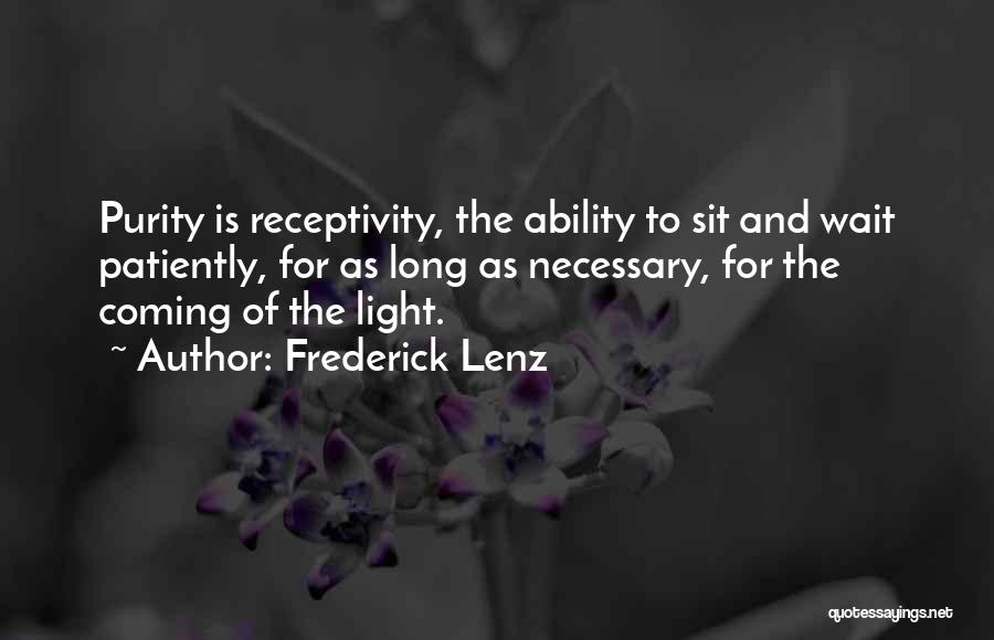 Receptivity Quotes By Frederick Lenz