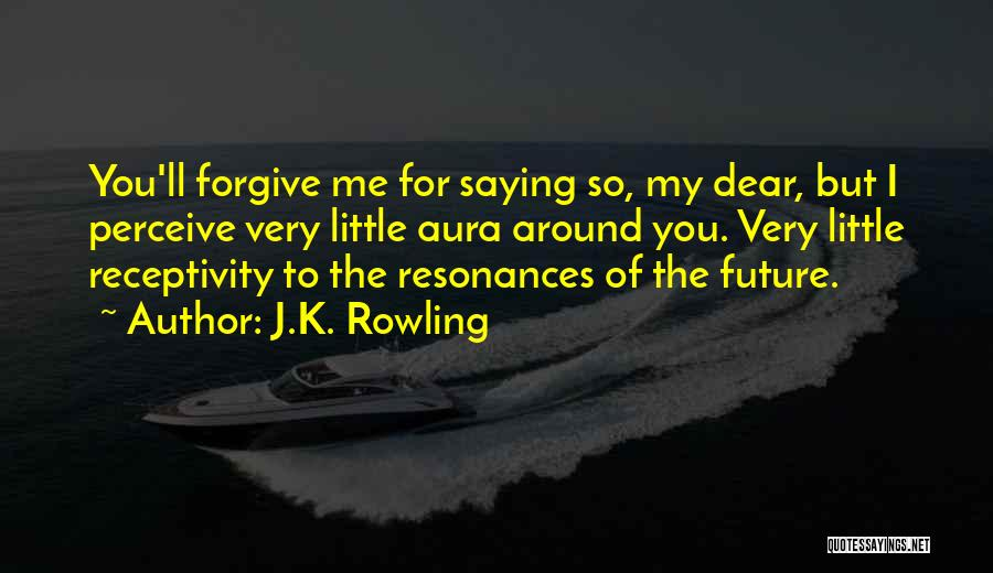 Receptivity Quotes By J.K. Rowling