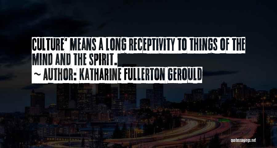 Receptivity Quotes By Katharine Fullerton Gerould