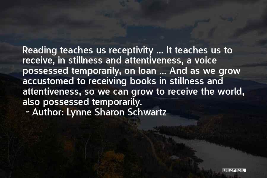 Receptivity Quotes By Lynne Sharon Schwartz