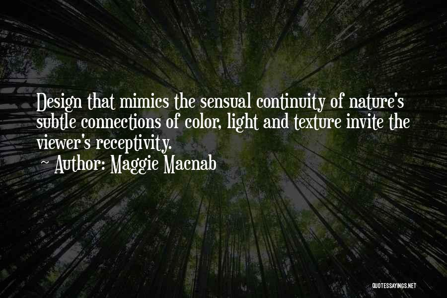Receptivity Quotes By Maggie Macnab