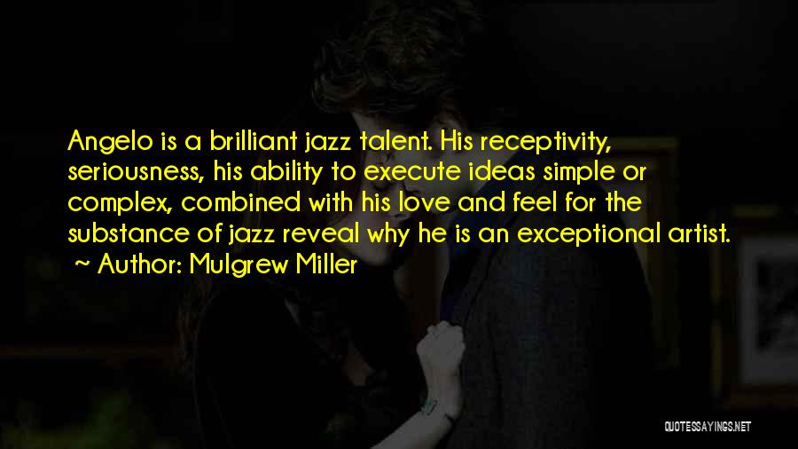 Receptivity Quotes By Mulgrew Miller