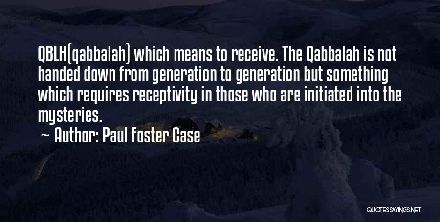 Receptivity Quotes By Paul Foster Case